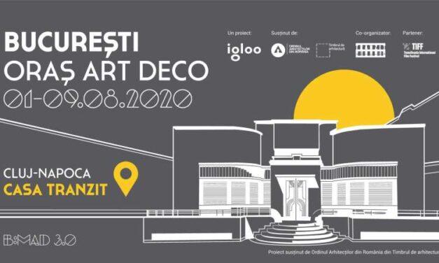 """Expoziţia """"Bucureşti – Oraş Art Deco – redescoperire, contextualizare, dezbatere"""": Cluj-Napoca, 1 – 9 august"""