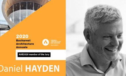 Arh. Daniel Hayden – printre membrii juriilor Anualei de Arhitectură București 2020
