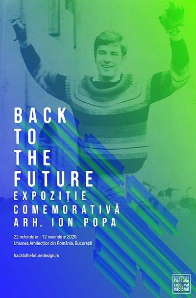 Back to the Future – Expoziție comemorativă arhitect Ion Popa