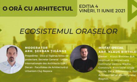 """Ecosistemul orașelor – tema celui de-al patrulea episod """"O oră cu arhitectul"""""""