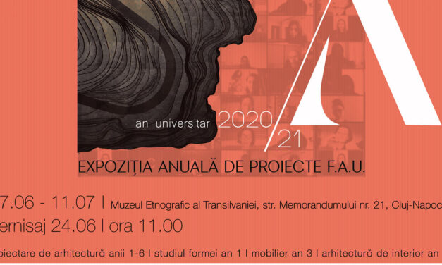 Expoziția anuală de Proiecte FAU – Arhitectura între prezent și viitor