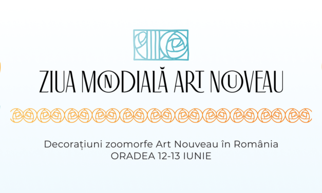 Ziua Mondială Art Nouveau este sărbătorită la Oradea timp de trei zile