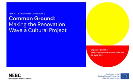"""Noul Bauhaus Colectiv European – """"Consens: Transformarea valului de renovare într-un proiect cultural"""""""