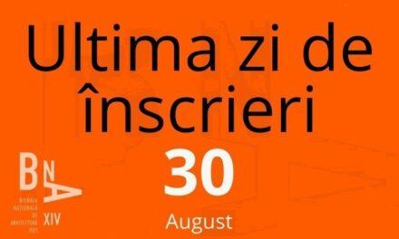 30 august, ultima zi de înscriere a proiectelor în concursul Bienalei Naționale de Arhitectură