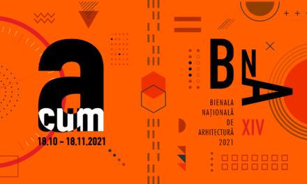 """Uniunea Arhitecților din Româniavă invită la Bienala Națională de Arhitectură 2021 – """"Acum"""""""