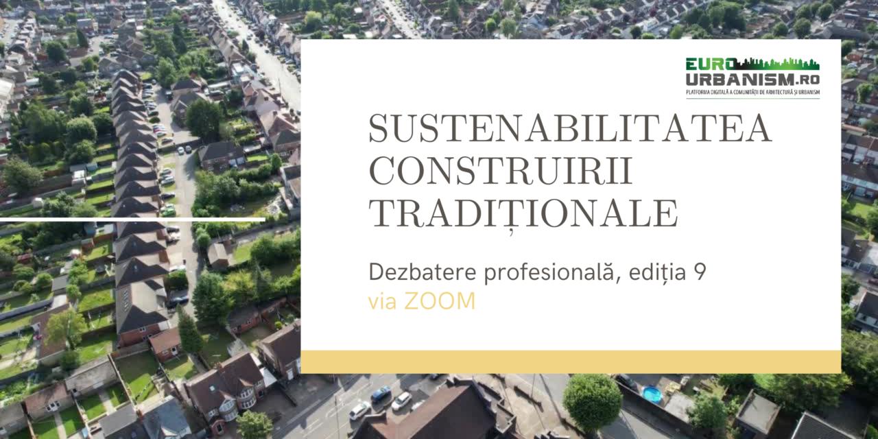 Comunitatea EuroUrbanism se întâlnește în luna septembrie la o nouă dezbatere profesională, despre sustenabilitatea construirii tradiționale