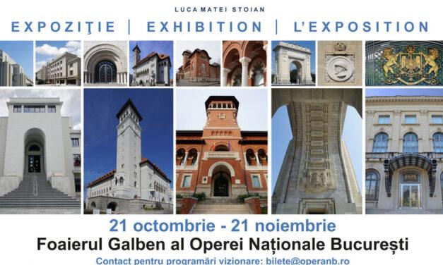 """Expoziția """"Arhitectura Interbelică a Bucureștiului și Regalitatea"""" la Opera Națională București"""